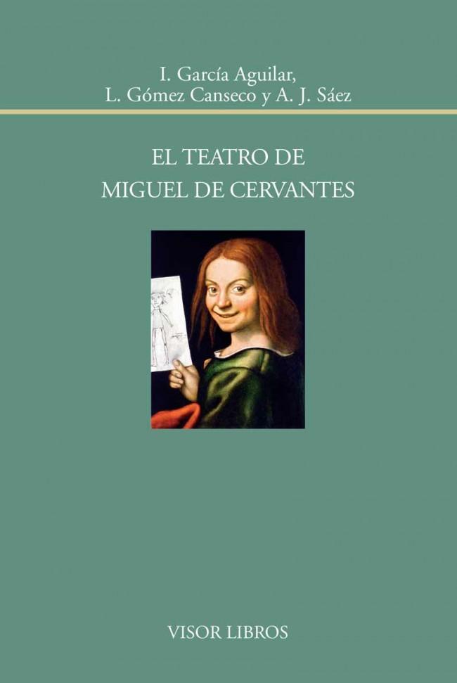 El teatro de Miguel de Cervantes. Visor, 2016 [fuente: Visor Libros]